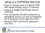 what is a caprisa 004 trial