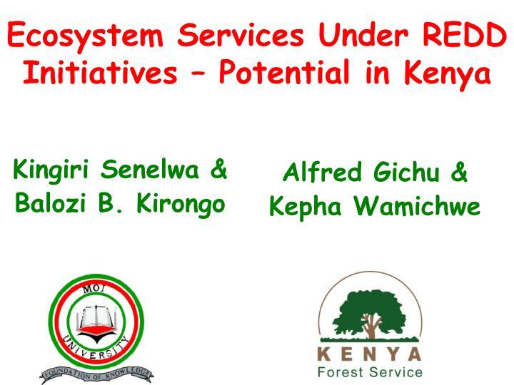 ecosystem services under redd initiatives potential in kenya n.