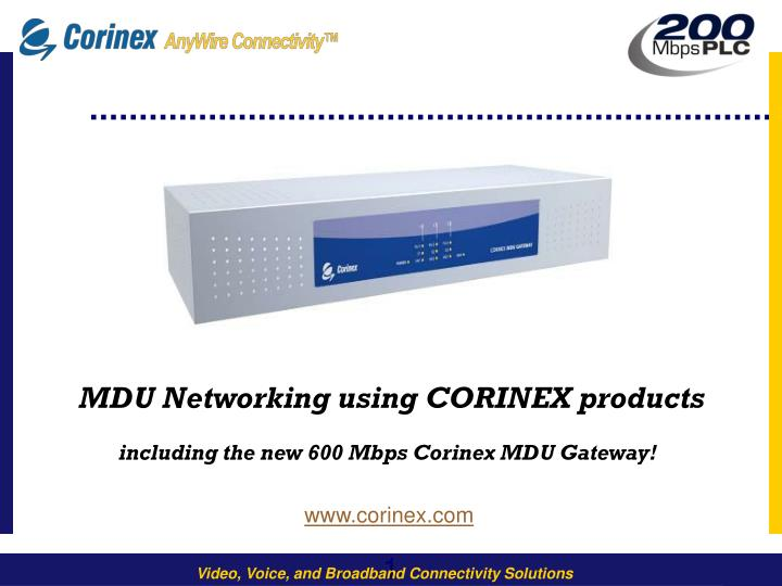 PPT - MDU Networking using CORINEX products including the