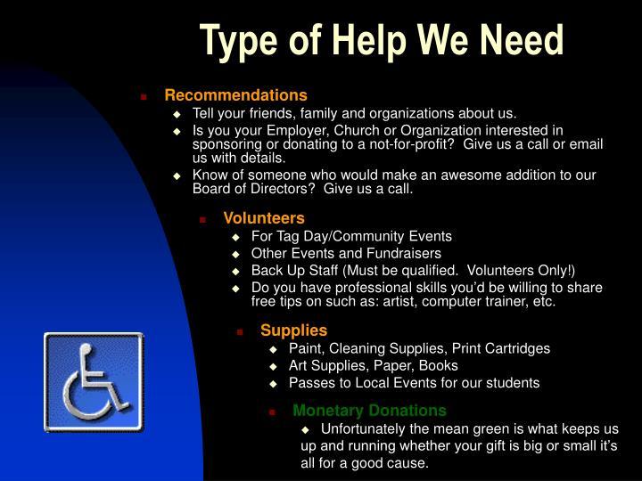 Type of Help We Need
