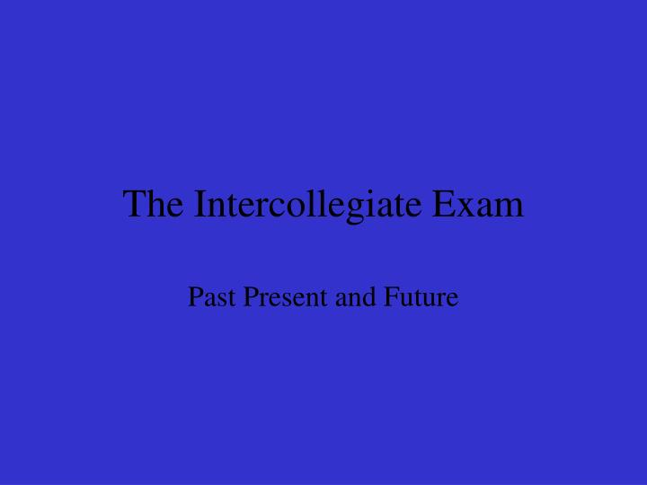 the intercollegiate exam n.