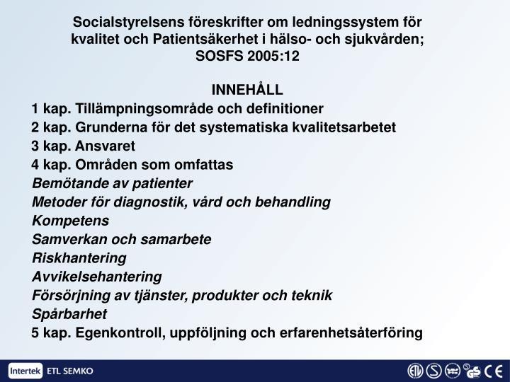 Socialstyrelsens föreskrifter om ledningssystem för kvalitet och Patientsäkerhet i hälso- och sjukvården;