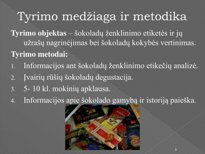 Tyrimo medžiaga ir metodika