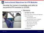 instructional objectives for ifr modules