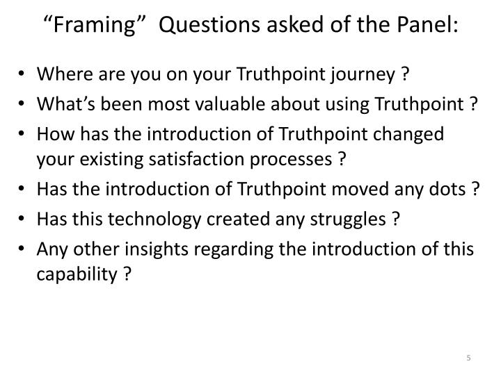 """Framing""  Questions asked of the Panel:"