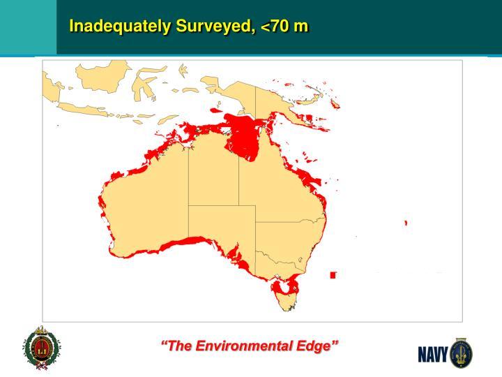 Inadequately Surveyed, <70 m