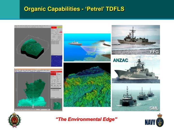 Organic Capabilities - 'Petrel' TDFLS