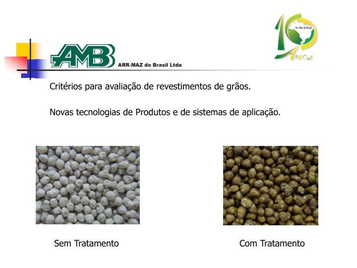 Critérios para avaliação de revestimentos de grãos.