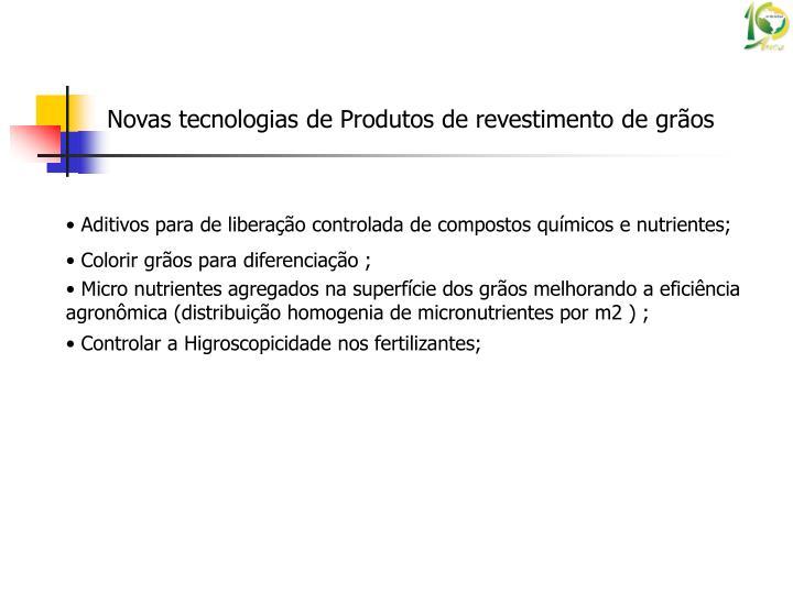Novas tecnologias de Produtos de revestimento de grãos