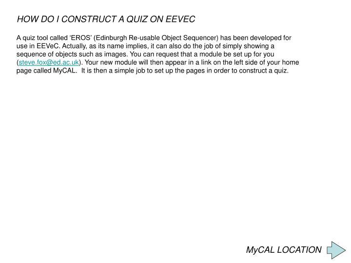 HOW DO I CONSTRUCT A QUIZ ON EEVEC