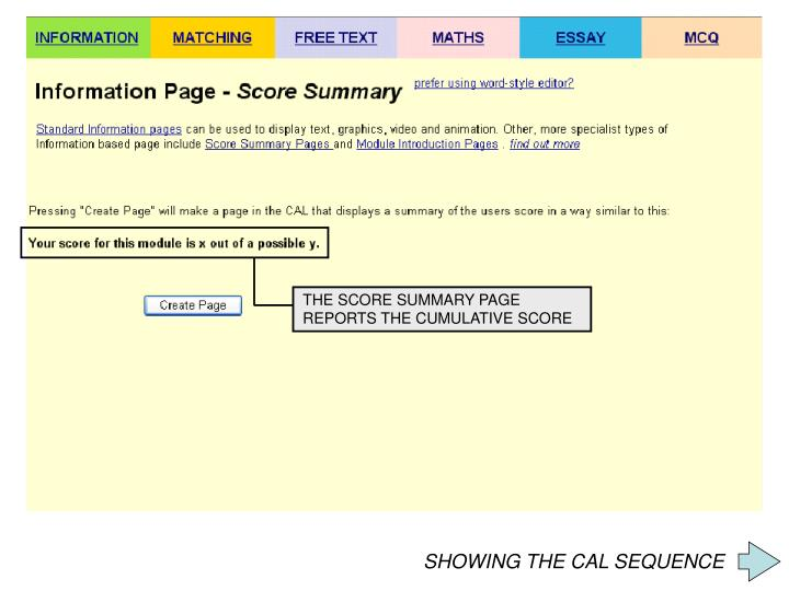 THE SCORE SUMMARY PAGE REPORTS THE CUMULATIVE SCORE