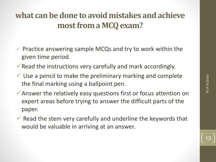 what can be done to avoid mistakes and achieve most from a MCQ exam?