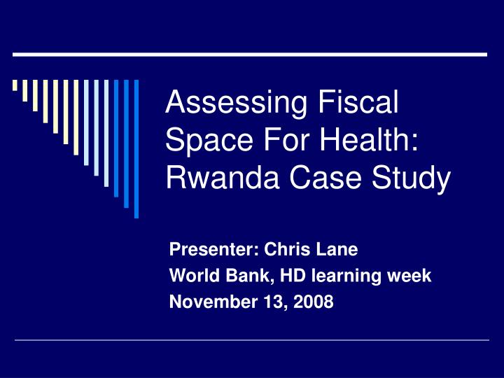 Assessing fiscal space for health rwanda case study