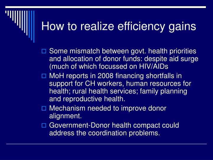 How to realize efficiency gains