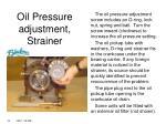 oil pressure adjustment strainer