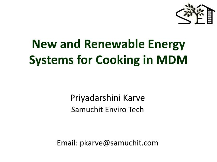 New and renewable energy systems for cooking in mdm