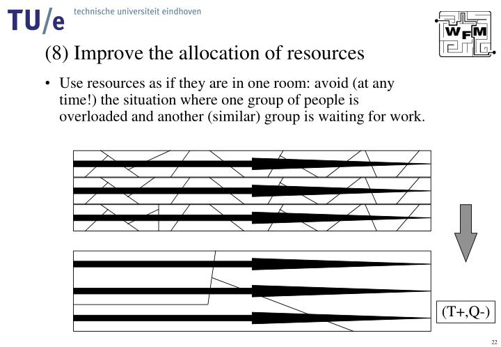 (8) Improve the allocation of resources