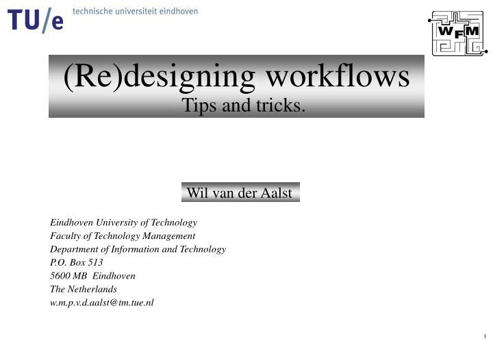 Re designing workflows tips and tricks