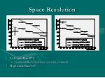 space resolution