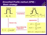 smoothed profile method spm basic strategy