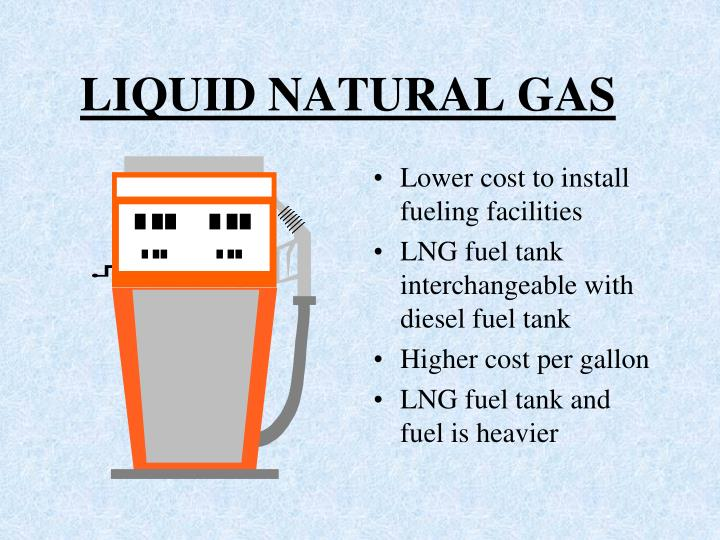 LIQUID NATURAL GAS