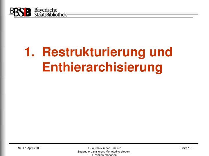 1.  Restrukturierung und