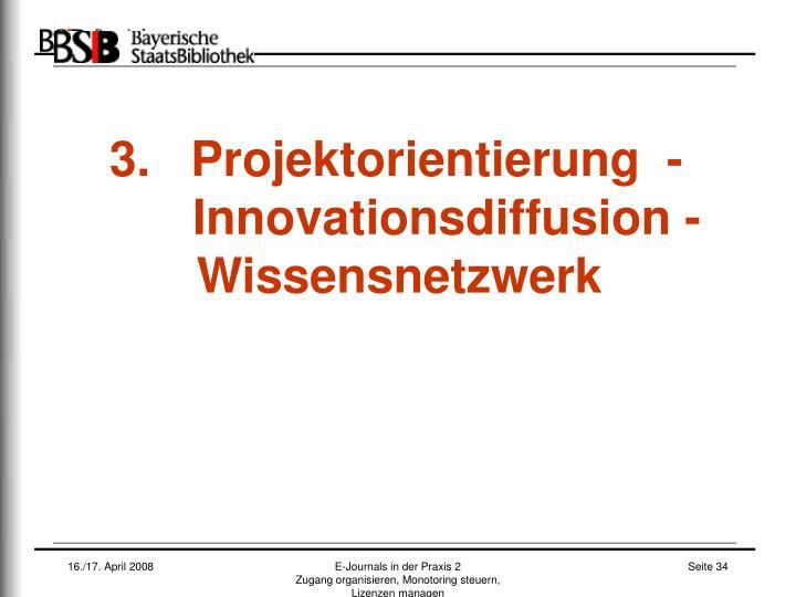 3.   Projektorientierung  -