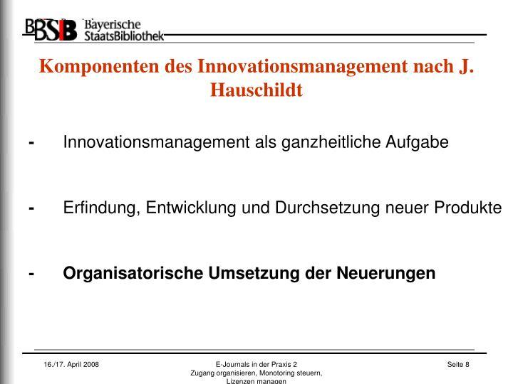 Komponenten des Innovationsmanagement nach J. Hauschildt