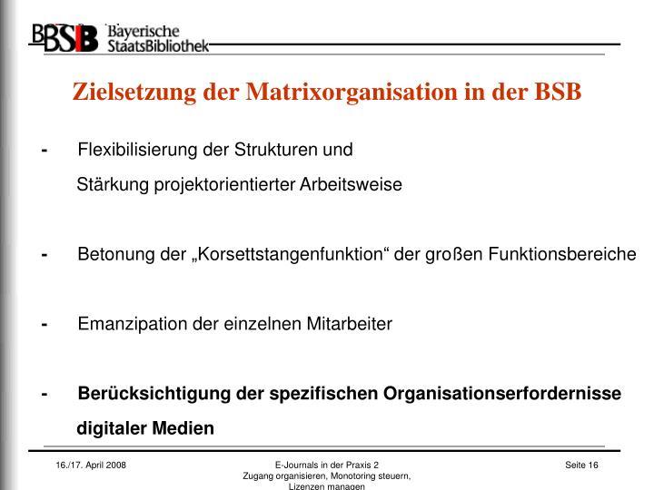 Zielsetzung der Matrixorganisation in der BSB