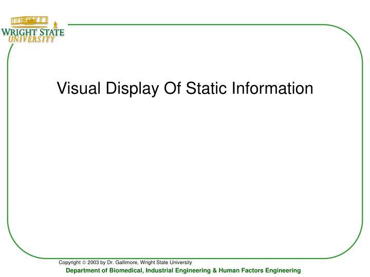 visual display of static information n.