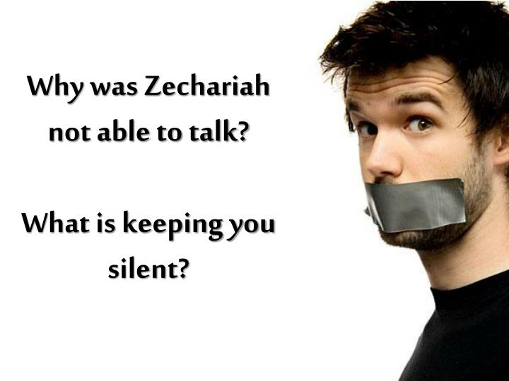 Why was Zechariah not able to talk?