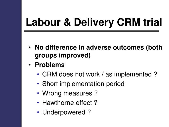 Labour & Delivery CRM trial