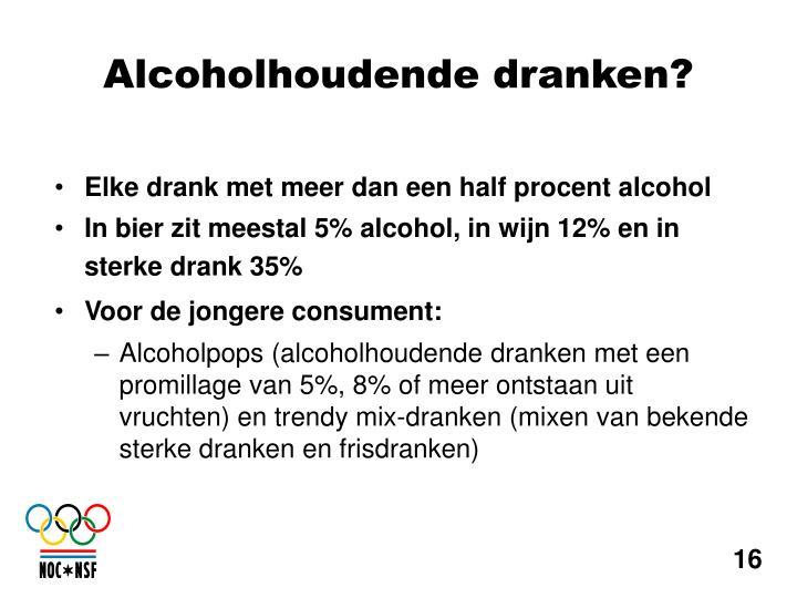 Elke drank met meer dan een half procent alcohol