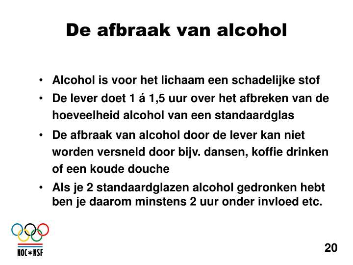 Alcohol is voor het lichaam een schadelijke stof