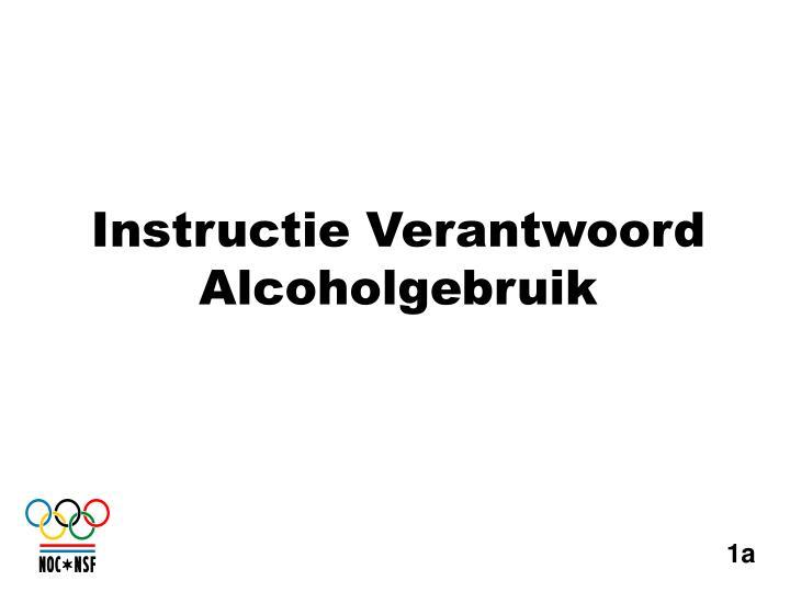 Instructie Verantwoord Alcoholgebruik