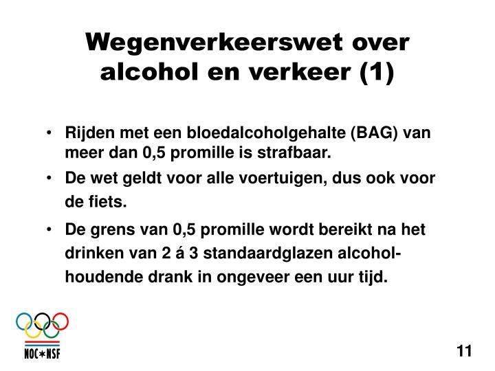 Rijden met een bloedalcoholgehalte (BAG) van meer dan 0,5 promille is strafbaar.