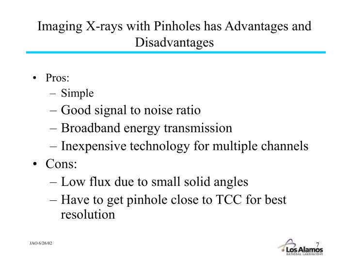 Imaging X-rays with Pinholes has Advantages and Disadvantages