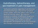 hydrotherapy balneotherapy and spa treatment in pain management1