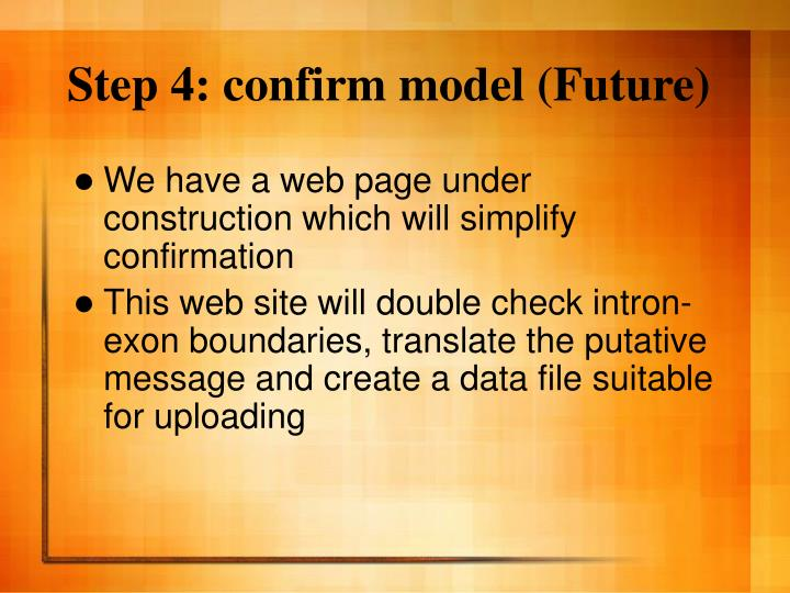 Step 4: confirm model (Future)