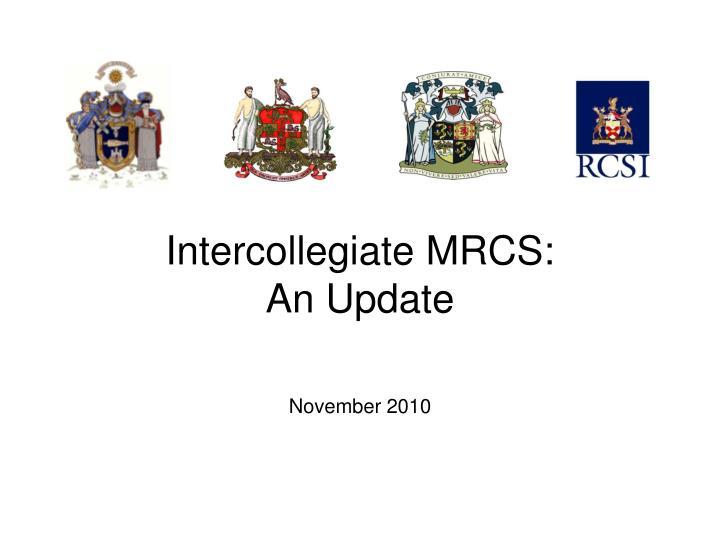 intercollegiate mrcs an update november 2010 n.