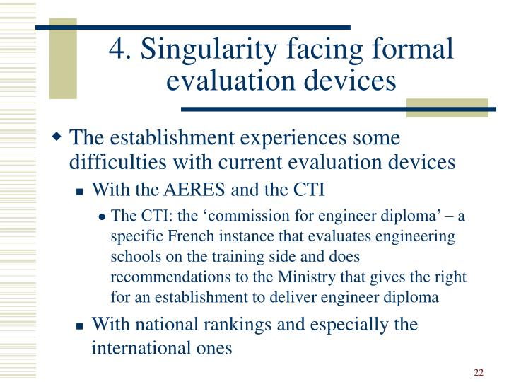 4. Singularity facing formal evaluation devices