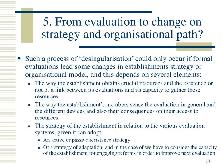 5. From evaluation to change on strategy and organisational path?