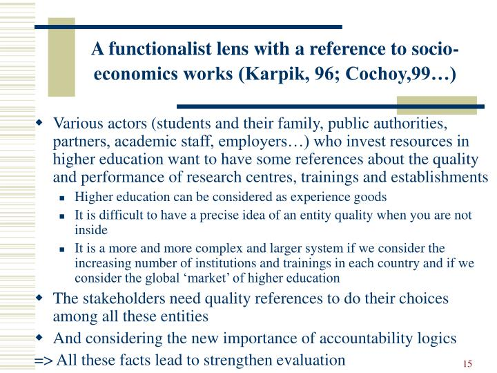 A functionalist lens with a reference to socio-economics works (Karpik, 96; Cochoy,99…)