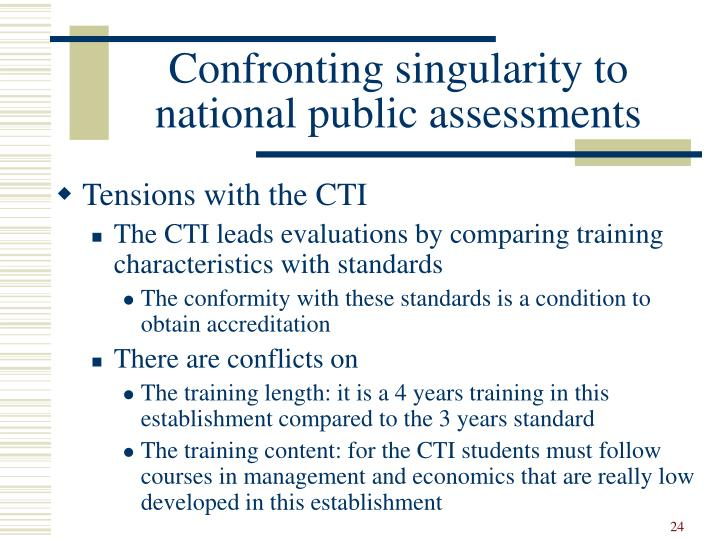Confronting singularity to national public assessments
