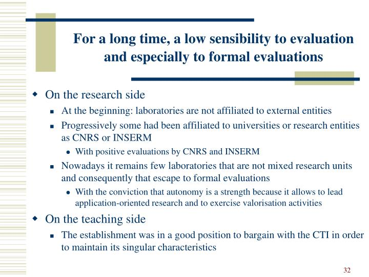 For a long time, a low sensibility to evaluation and especially to formal evaluations