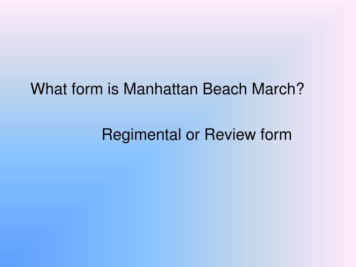 What form is Manhattan Beach March?