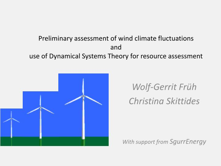 Preliminary assessment of wind climate fluctuations