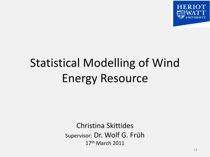 Statistical Modelling of Wind Energy Resource