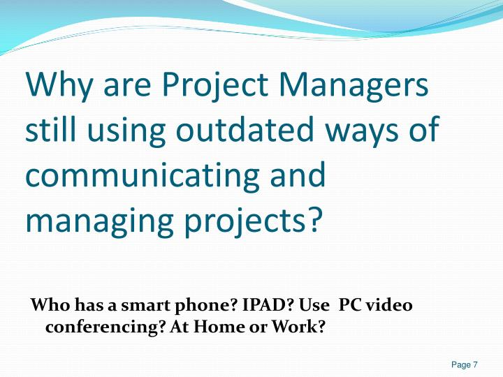 Why are Project Managers still using outdated ways of communicating and managing projects?