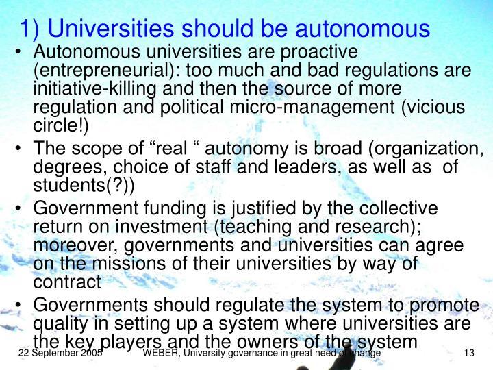 1) Universities should be autonomous